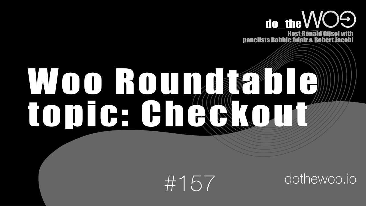 Do the Woo Podcast Roundtable Episode 157