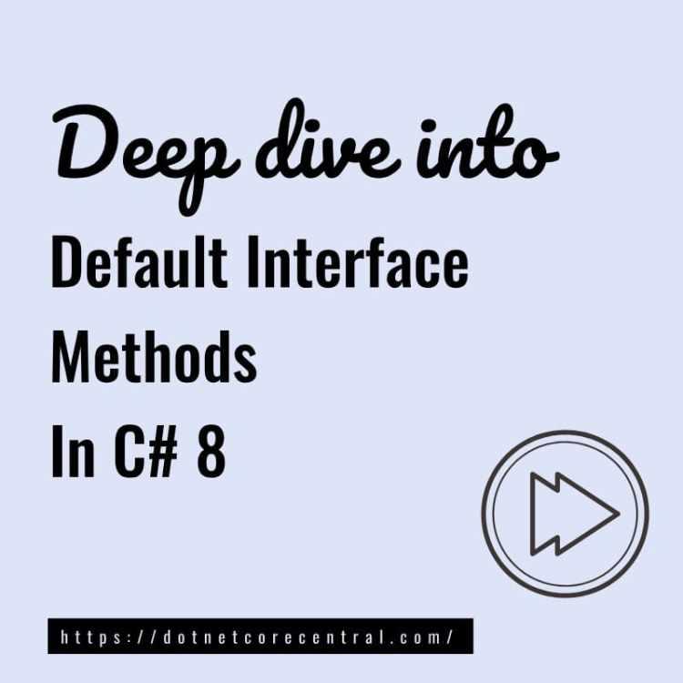 Deep dive into Default Interface methods in C# 8