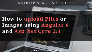 upload files using angular 6 and asp net core