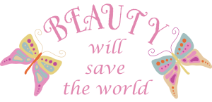 Beauty will save the world pink