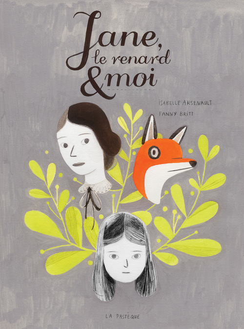 Jane, le renard et moi by Isabelle Arsenault