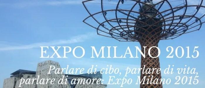 Expo Milano 2015: cibo e vita
