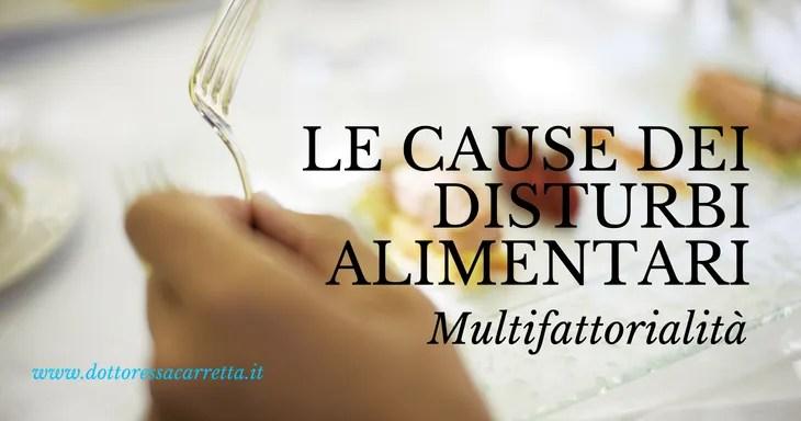 Quali sono le cause dei disturbi alimentari? Scopriamolo insieme