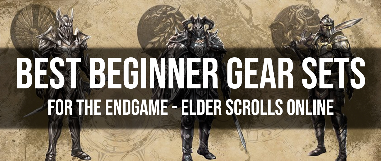 Best Beginner Gear Sets for End Game - Dottz Gaming