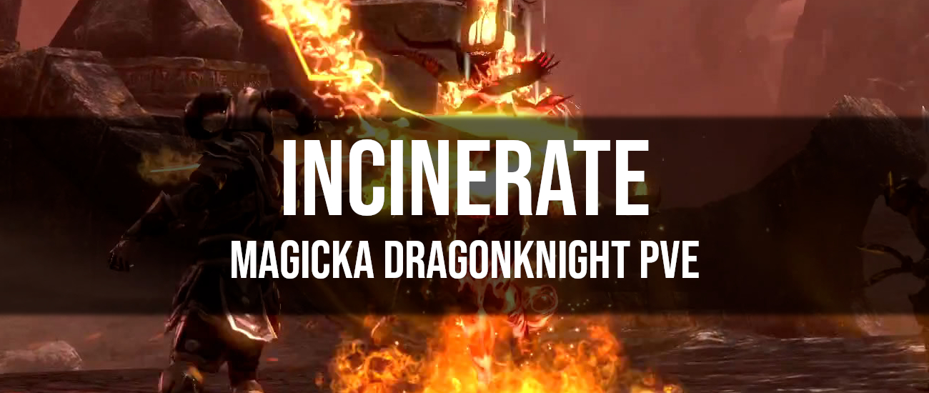 Incinerate – Magicka Dragon Knight PvE Build - Dottz Gaming