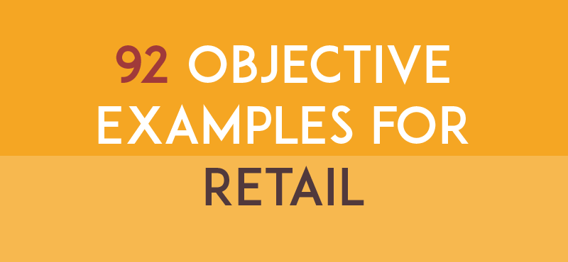 92 Resume Objective Examples for Retail