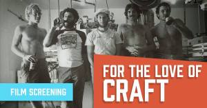 for the love of the craft film screening