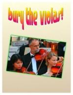 Bury the violas!