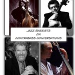 Jazz bassists – highlights from the Contrabass Conversations archives