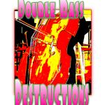Dramatic Double Bass Destructions
