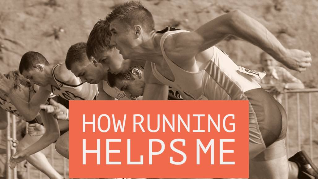 How Running Helps Me