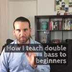 How I teach double bass to beginners