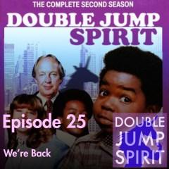 Double Jump Spirit Episode 25: We're Back