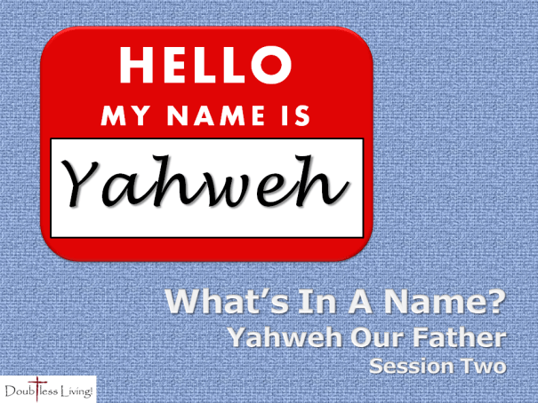 Yahweh Our Father - Doubtless Living