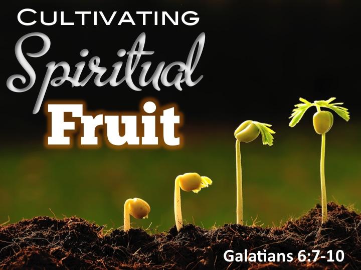Cultivating Spiritual Fruit - Doubtless Living