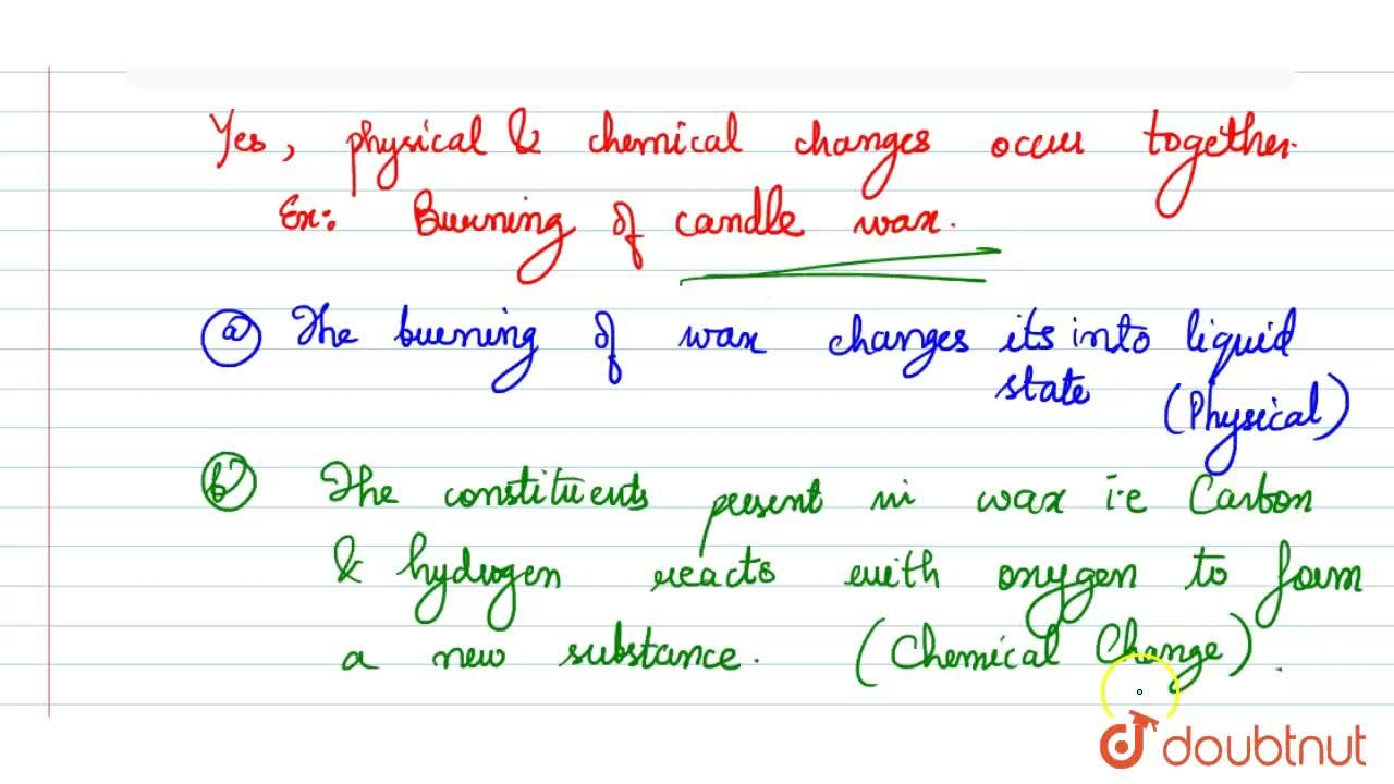 hight resolution of Can physical and chemical changes occur together ? Illustrate your