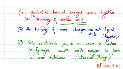 small resolution of Can physical and chemical changes occur together ? Illustrate your