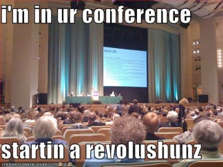 im in ur conference startin a revolushun