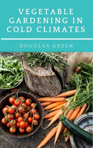 Vegetable Gardening In Cold Climates
