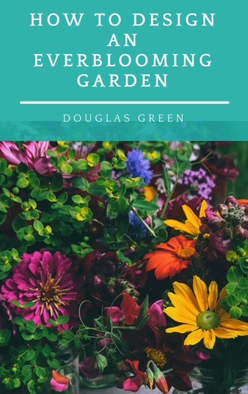 How To Design An Everblooming Perennial Garden