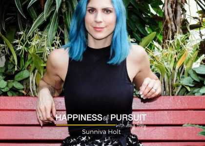 Sunniva Holt on The Happiness of Pursuit Podcast - Episode 58