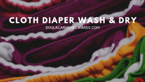 Cloth diaper wash & Dry routine. Learn to care for your cloth diapers to last you more than one child.