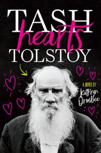 Cover for Tash Hearts Tolstoy by Kathryn Ormsbee