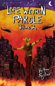 Cover for Life Within Parole Volume 2 by RoAnna Sylver