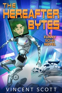 The Hereafter Bytes by Vincent Scott