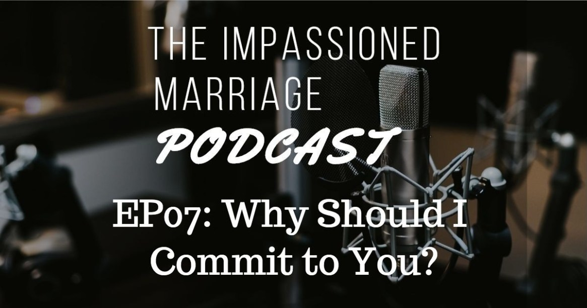 EP07: Why Should I Commit to You?