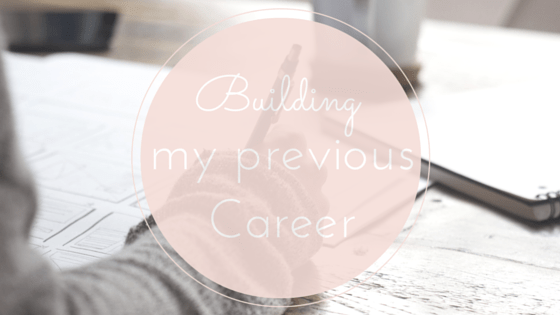 What I've learned building my previous career