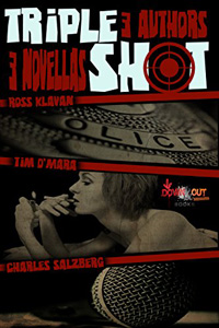 Triple Shot by Ross Klavan, Tim O'Mara, and Charles Salzberg