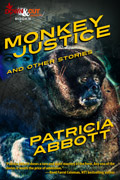 Monkey Justice and Other Stories by Patricia Abbott