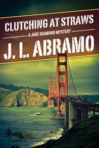 Clutching at Straws by J.L. Abramo