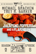 Jalapeño Poppers and a Flare Gun by Trey R. Barker