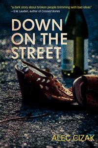 Down on the Street by Alec Cizak