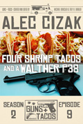 Four Shrimp Tacos and a Walther P38 by Alec Cizak