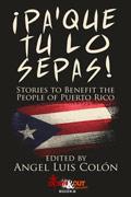 ¡Pa'Que Tu Lo Sepas! by Angel Luis Colón, editor