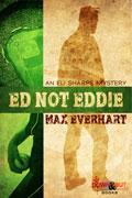 Ed, Not Eddie by Max Everhart