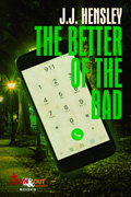 The Better of the Bad by J.J. Hensley