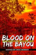 Blood on the Bayou (Bouchercon 2016) by Greg Herren, editor