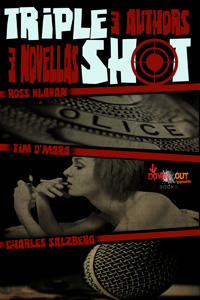 Triple Shot by Ross Klavan, Tim O'Mara, and Charles Salzberg