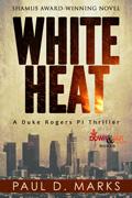 White Heat by Paul D. Marks
