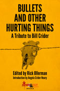 Bullets and Other Hurting Things by Rick Ollerman, editor