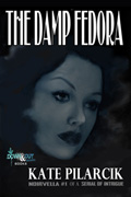 The Damp Fedora by Kate Pilarcik
