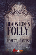 Headstone's Folly by Robert J. Randisi