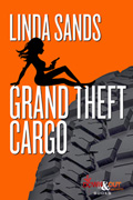 Grand Theft Cargo by Linda Sands