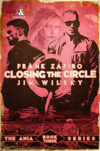 Closing the Circle by Frank Zafiro and Jim Wilsky