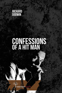Confessions of a Hit Man by Richard Godwin