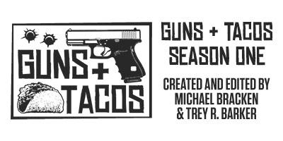 Guns + Tacos